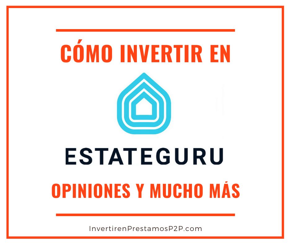 Estateguru: plataforma de crowdlending con garantía hipotecaria